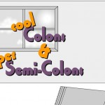 Cool Colons and Super Semi-Colons