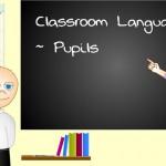 Classroom Language - Pupils