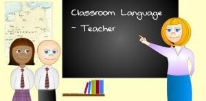 Classroom Language - Teachers