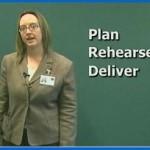 Plan, Rehearse, Deliver